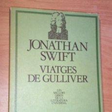 Libros de segunda mano: JONATHAN SWIFT - VIATGES DE GULLIVER - EDICIONS 62, 1982. Lote 171080533