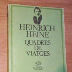 Libros de segunda mano: HEINRICH HEINE - QUADRES DE VIATGE - EDICIONS 62, 1983. Lote 171083413
