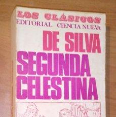 Libros de segunda mano: FELICIANO DE SILVA - SEGUNDA COMEDIA DE CELESTINA - CIENCIA NUEVA, 1968. Lote 170984654
