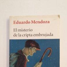 Libros de segunda mano: EL MISTERIO DE LA CRIPTA EMBRUJADA. EDUARDO MENDOZA. TDK396. Lote 171347560