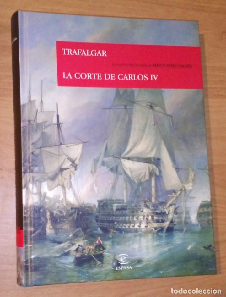 BENITO PÉREZ GALDÓS - EPISODIOS NACIONALES, 1. TRAFALGAR / LA CORTE DE CARLOS IV - ESPASA, 2008 (Libros de Segunda Mano (posteriores a 1936) - Literatura - Narrativa - Clásicos)