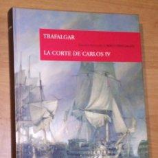 Libros de segunda mano: BENITO PÉREZ GALDÓS - EPISODIOS NACIONALES, 1. TRAFALGAR / LA CORTE DE CARLOS IV - ESPASA, 2008. Lote 171255360