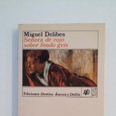 Libros de segunda mano: SEÑORA DE ROJO SOBRE FONDO GRIS. - MIGUEL DELIBES. EDICIONES DESTINO. ANCORA Y DELFIN Nº 677. TDK396. Lote 171352822