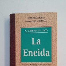 Libros de segunda mano: LA ENEIDA. VIRGILIO. GRANDES AUTORES DE LA LITERATURA UNIVERSAL. TDK396. Lote 171355950