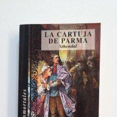 Libros de segunda mano: LA CARTUJA DE PARMA. STENDHAL. TDK395. Lote 171386124