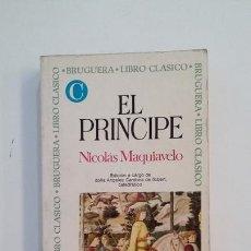 Libros de segunda mano: EL PRINCIPE. NICOLAS MAQUIAVELO. BRUGUERA LIBRO CLASICO. TDK395. Lote 171386893