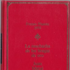 Libros de segunda mano: PREMIO PLANETA 1978 - LA MUCHACHA DE LAS BRAGAS DE ORO - JUAN MARSE. Lote 171483743
