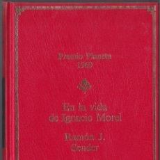 Libros de segunda mano: PREMIO PLANETA 1969 - EN LA VIDA DE IGNACIO MOREL - RAMON J SENDER. Lote 171484902