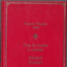 Libros de segunda mano: PREMIO PLANETA 1968 - CON LA NOCHE A CUESTAS - MANUEL FERRAND. Lote 171485143