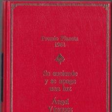 Libros de segunda mano: PREMIO PLANETA 1962 - SE ENCIENDE Y SE APAGA LA LUZ - ANGEL VAZQUEZ. Lote 171485218