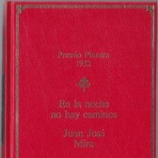 Libros de segunda mano: PREMIO PLANETA 1952 - EN LA NOCHE NO HAY CAMINOS - JUAN JOSE MIRA. Lote 171485769