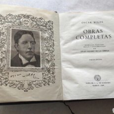 Libros de segunda mano: OSCAR WILDE . OBRAS COMPLETAS .AGUILAR 1949 . TERCERA EDICIÓN. Lote 172119533