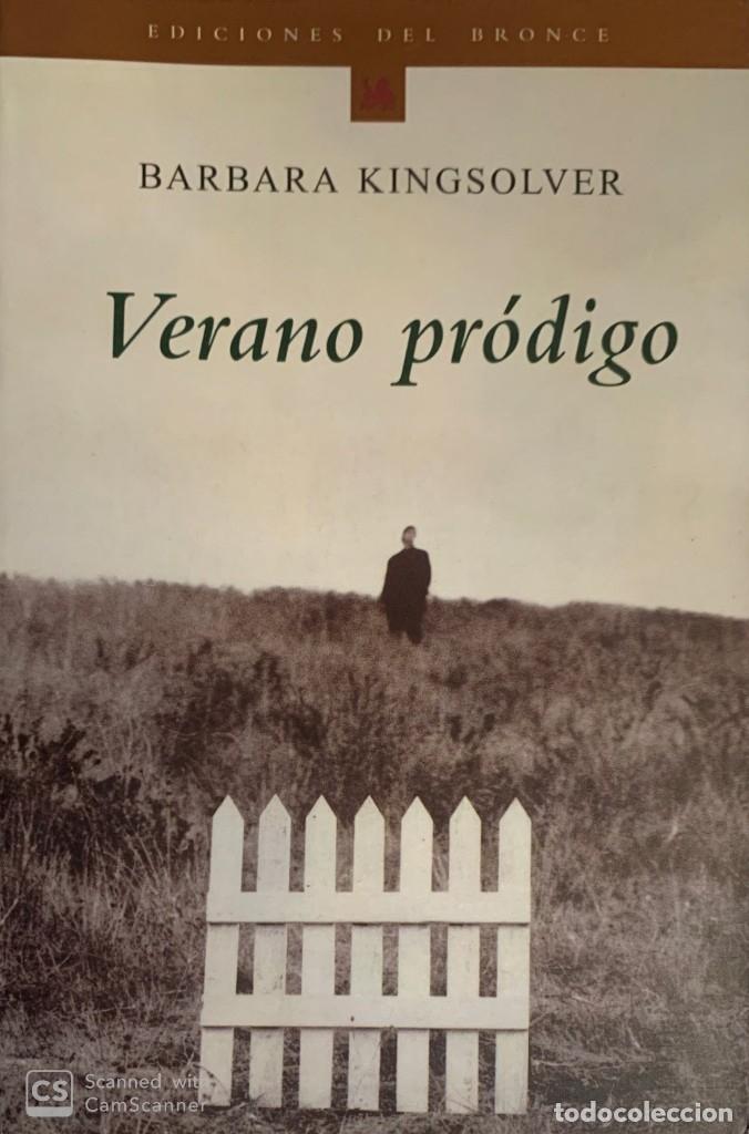 BARBARA KINGSOLVER. VERANO PRÓDIGO. BARCELONA, 2001. 1ª EDICIÓN. (Libros de Segunda Mano (posteriores a 1936) - Literatura - Narrativa - Clásicos)