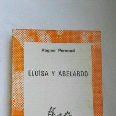 Libros de segunda mano: ELOISA Y ABELARDO. Lote 173427419