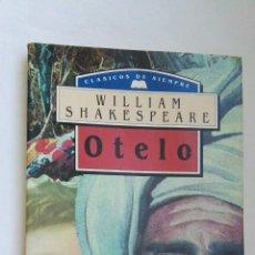 Libros de segunda mano: OTELO CLÁSICOS DE SIEMPRE. Lote 173427622