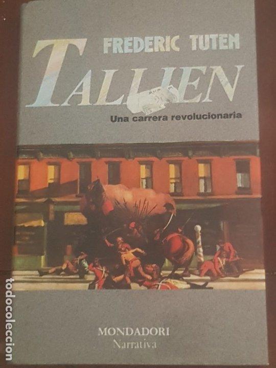 LIBRO UNA CARRERA REVOLUCIONARIA / FREDERIC TUTEN TALLIEN / ED. MONDADORI 1989. (Libros de Segunda Mano (posteriores a 1936) - Literatura - Narrativa - Clásicos)