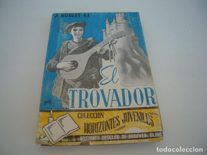 EL TROVADOR (Libros de Segunda Mano (posteriores a 1936) - Literatura - Narrativa - Clásicos)