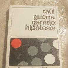 Libros de segunda mano: LIBRO HIPÓTESIS / RAÚL GUERRA GARRIDO. 1° ED. DESTINOLIBRO 1988.. Lote 173815283