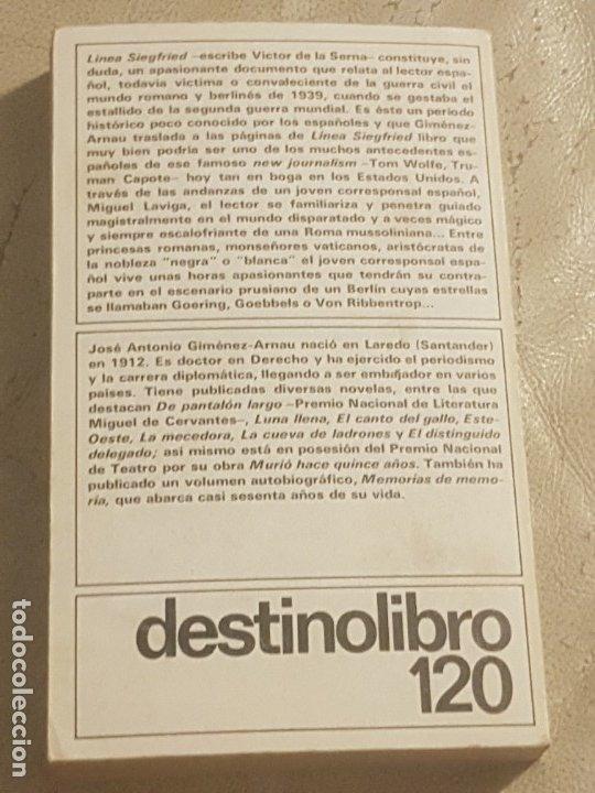 Libros de segunda mano: LIBRO LÍNEA SIEGFRIED / JOSÉ ANTONIO GIMÉNEZ-ARNAU / 1° ED. DESTINOLIBRO 1981. - Foto 4 - 173815643
