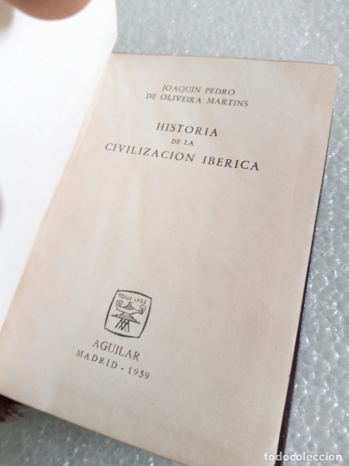 Libros de segunda mano: HISTORIA DE LA CIVILIZACION IBERICA - Oliveira Martins Joaquín EDI AGUILAR COL CRISOL Nº 164 2ª 1959 - Foto 4 - 174008992