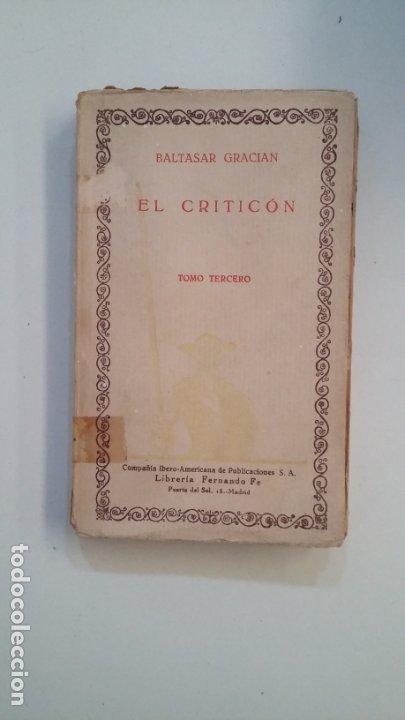 EL CRITICON. BALTASAR GRACIAN. TOMO TERCERO. CIEN MEJORES OBRAS DE LA LITERATURA ESPAÑOLA. TDK402 (Libros de Segunda Mano (posteriores a 1936) - Literatura - Narrativa - Clásicos)