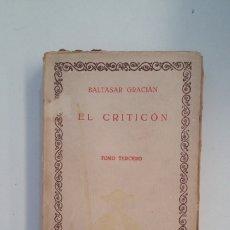 Libros de segunda mano: EL CRITICON. BALTASAR GRACIAN. TOMO TERCERO. CIEN MEJORES OBRAS DE LA LITERATURA ESPAÑOLA. TDK402. Lote 174149872