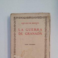 Libros de segunda mano: LA GUERRA DE GRANADA. HURTADO DE MENDOZA. TOMO PRIMERO. LAS CIEN MEJORES OBRAS. TDK402. Lote 174149972
