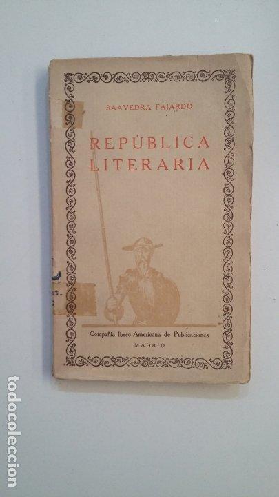REPUBLICA LITERARIA. SAAVEDRA FAJARDO. LAS CIEN MEJORES OBRAS DE LA LITERATURA ESPAÑOLA 31. TDK402 (Libros de Segunda Mano (posteriores a 1936) - Literatura - Narrativa - Clásicos)