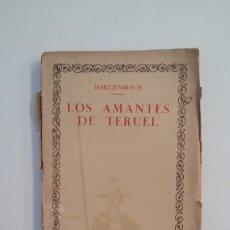 Libros de segunda mano: LOS AMANTES DE TERUEL. HARTZENBUSCH. CIEN MEJORES OBRAS DE LA LITERATURA ESPAÑOLA Nº 49. TDK402. Lote 174150900