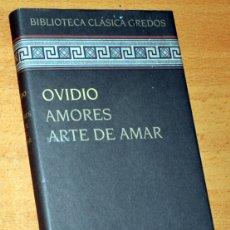Libros de segunda mano: BIBLIOTECA CLÁSICA GREDOS: OVIDIO - AMORES / ARTE DE AMAR - CÍRCULO DE LECTORES - AÑO 2008. Lote 174542260