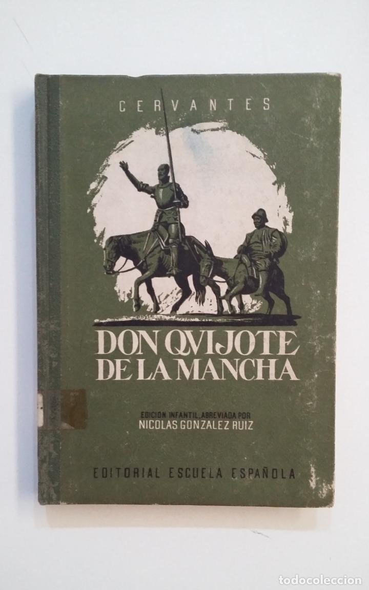DON QUIJOTE DE LA MANCHA. MIGUEL DE CERVANTES. NICOLAS GONZALEZ RUIZ. 1947. ESCUELA ESPAÑOLA TDK411 (Libros de Segunda Mano (posteriores a 1936) - Literatura - Narrativa - Clásicos)