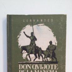 Libros de segunda mano: DON QUIJOTE DE LA MANCHA. MIGUEL DE CERVANTES. NICOLAS GONZALEZ RUIZ. 1947. ESCUELA ESPAÑOLA TDK411. Lote 174543997