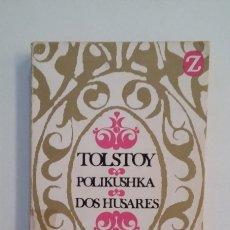 Libros de segunda mano: LEÓN TOLSTOY : POLIKUSHKA / DOS HÚSARES. (ILUSTRACIONES DE JAIME AZPELICUETA. ED. JUVENTUD. TDK412. Lote 174865188