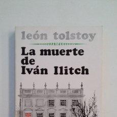 Libros de segunda mano: LA MUERTE DE IVAN ILITCH. LEON TOLSTOI. EDITORIAL JUVENTUD. TDK412. Lote 174865822