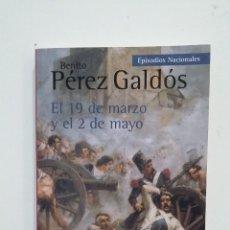 Libros de segunda mano: EL 19 DE MARZO Y EL 2 DE MAYO. BENITO PEREZ GALDOS. TDK412. Lote 174877554