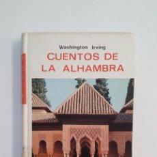 Libros de segunda mano: CUENTOS DE LA ALHAMBRA. WASHINGTON IRVING. TDK413. Lote 174892158