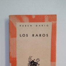 Libros de segunda mano: LOS RAROS. RUBEN DARIO. COLECCION AUSTRAL ESPASA CALPE. TDK413. Lote 174907274