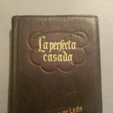 Libros de segunda mano: FRAY LUIS DE LEÓN LA PERFECTA CASADA DE 1944. CON CUPÓN OBSEQUIO DE LA ÉPOCA.. Lote 175028294