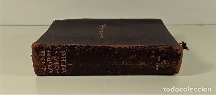 OBRAS COMPLETAS, FIODOR M. DOSTOYEVSKI. TOMO I. EDIT. AGUILAR. MADRID. 1957. (Libros de Segunda Mano (posteriores a 1936) - Literatura - Narrativa - Clásicos)