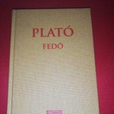 Libros de segunda mano: PLATO, FEDO, ESCRIPTORS GRECS, FUNDACIO BERNAT METGE, 2011 EDICIÓ. Lote 175236207