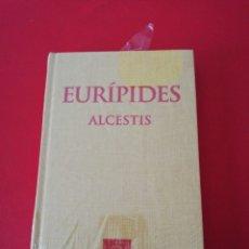 Libros de segunda mano: EURIPIDES, ALCESTIS, ESCRIPTORS GRECS, COLECCIÓ BERNAT METGE . Lote 175269485