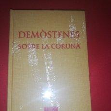 Libros de segunda mano: DEMOSTENES, SOBRE LA CORONA , ESCRIPTORS GRECS, FUNDACIO BERNAT METGE . Lote 175298934