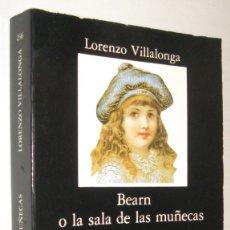 Libros de segunda mano: BEARN O LA SALA DE MUÑECAS - LORENZO VILLALONGA. Lote 218077963
