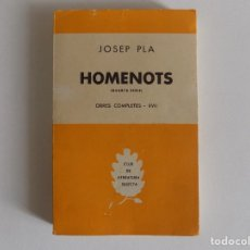 Libros de segunda mano: LIBRERIA GHOTICA. JOSEP PLA. HOMENOTS. QUARTA SERIE. OBRES COMPLETES XVII. SELECTA 1958.1A ED.. Lote 175784665