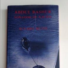 Libros de segunda mano: ABDUL BASHUR, SOÑADOR DE NAVÍOS - ÁLVARO MUTIS SIRUELA. Lote 175861323