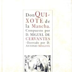 Libros de segunda mano: DON QUIJOTE DE LA MANCHA. D.MIGUEL DE CERVANTES. ILUSTRADO ANTONIO MINGOTE. LIBRO I,CAP. I-XII. 2005. Lote 175975079