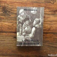 Libros de segunda mano: LA FAMILIA DE ERROTACHO. PIO BAROJA. EDITORIAL CARO RAGGIO. CUBIERTA RICARDO BAROJA. MADRID 1974. Lote 176171435