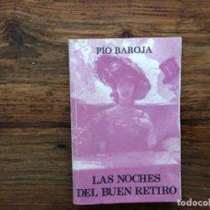 Libros de segunda mano: LAS NOCHES DEL BUEN RETIRO . PIO BAROJA. EDITORIAL CARO RAGGIO. PORTADA RICARDO BAROJA. Lote 176171774