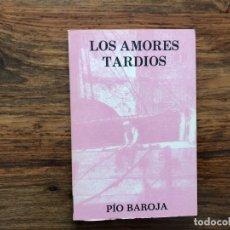 Libros de segunda mano: LOS AMORES TARDÍOS. PIO BAROJA. EDITORIAL CARO RAGGIO. CUBIERTA RICARDO BAROJA. MADRID 1975. Lote 176172773
