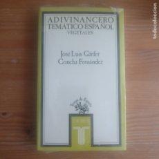 Libros de segunda mano: ADIVINANCERO TEMÁTICO ESPAÑOL. VEGETALES GARFER, JOSÉ LUIS/ FERNÁNDEZ, CONCHA TAURUS PRECINTADO. Lote 176566655
